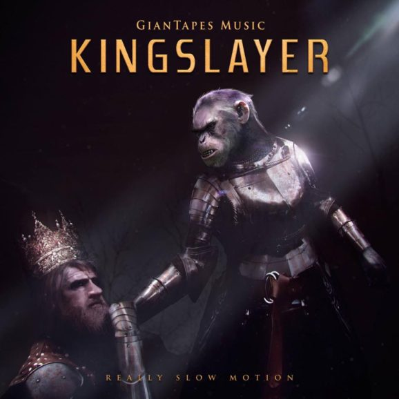 Giantapes/RSM: Kingslayer